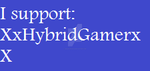 I Support XxHybridGamerxX Stamp by SnowyCrow123