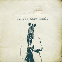 We All Have Soul by itsyouforme