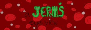A Jerms Eye View Banner by JAKtheTerrible
