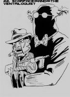 22. Scarface and The Ventriloquist by MsKneesocksu