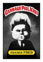 Eraser Fred - Garbage Pail Kid by digital-fluids