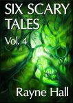 Six Scary Tales Vol. 4 - cover by RayneHall