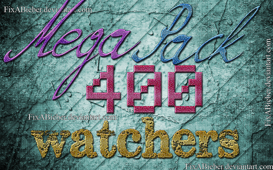 +MEGA PACK 4OO WATCHERS by FixABieber
