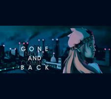 GONE AND never coming BACK by dCTb