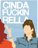Cinda-Fuckin-Rella by mikeoncley