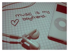 music is my boyfriend. by gotnolove