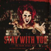 Stay With You (The Dark Angel Mix) by TheRealLittleMermaid