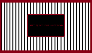 Beetlejuice: Love is Not Dead Cover by Tarnisis