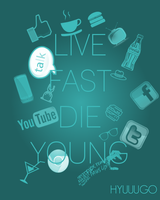 Live Fast Die Young by Hyuuugo