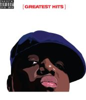 Notorious B.I.G. Greatest Hits by garrett-btm