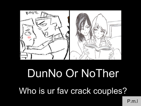 DunNo OR NoTher by nocoloverfan