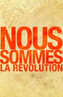 Nous Sommes La Revolution by necroangelical
