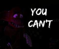 FNaF: You Can't (Video) by Stitchlovergirl96