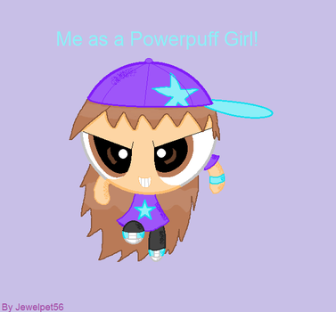 Me as a Powerpuff Girl! by Jewelpet56