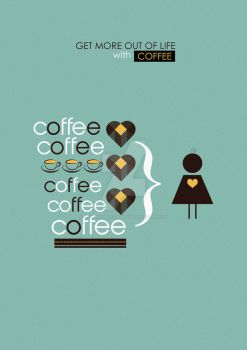 Get more out of life with coffee by ceesevenmarzartworks