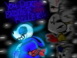 Dirty Brother Killer (Undertale: Genocide) by YaoiLover113