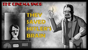 Cinema Snob They Saved Hitler's Brain by ShaunTM