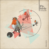 Fly, birdy by vanlotjegetikt