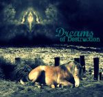 Dreams of Destruction by ATLRocks