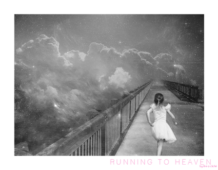 Running to Heaven 2 by likeacliche