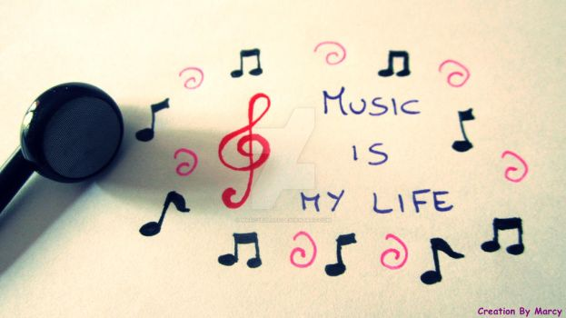 Music is my life by Marcyella86