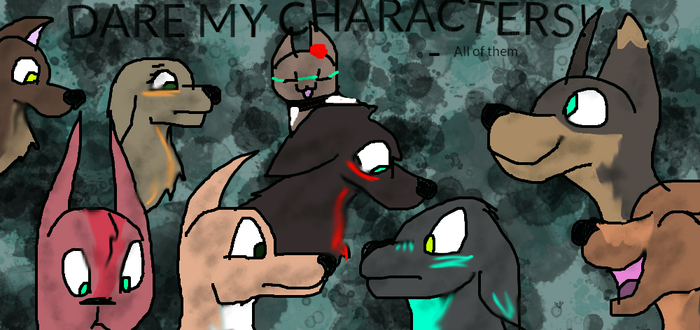 DARE MY CHARACTERS by AffectiveBlast121