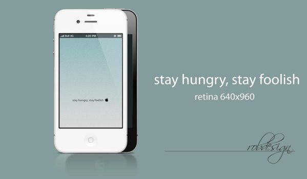 stay hungry stay foolish - for iPhone 4S by robdesign2