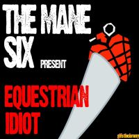 Equestrian Idiot by UtterlyLudicrous