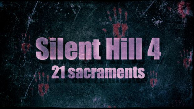 Silent Hill 4: 21 Sacraments by silentnerd