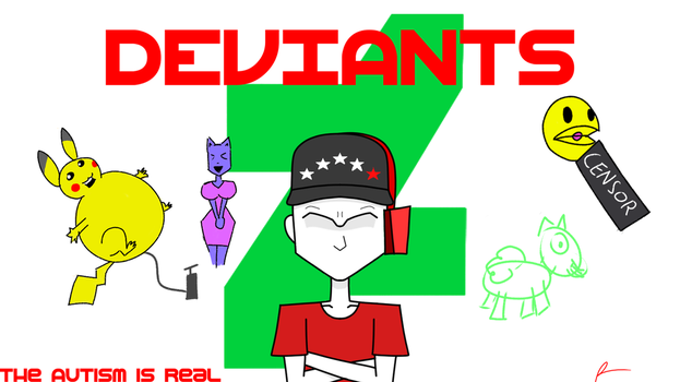 Deviants (With BG Drawings) by RedXenoWasTaken