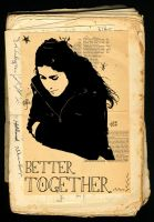Better Together. by whothefuckismarta
